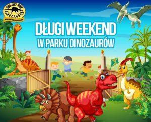Długi Weekend z Dinozaurami!